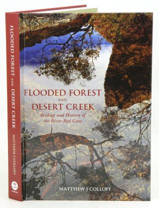 Flooded forest and desert creek: ecology and history of the river red gum. Matthew J. Colloff