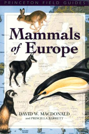Mammals of Europe. David W. Macdonald, Priscilla Barrett