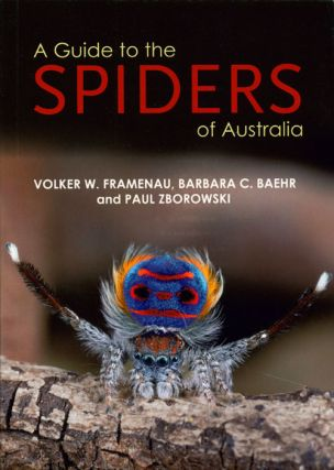 A guide to the spiders of Australia. Volker W. Framenau, Barbara C. Baehr, Paul Zborowski.