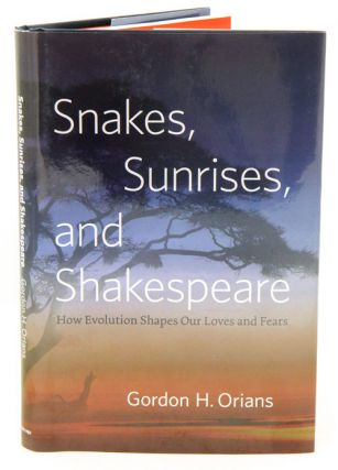 Snakes, sunrises, and Shakespeare: how evolution shapes our loves and fears. Gordon H. Orians