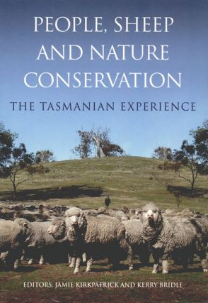 People, sheep and nature conservation: the Tasmanian experience. Jamie Kirkpatrick, Kerry Bridle