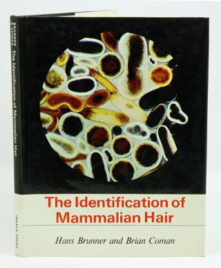 The identification of mammalian hair. Hans Brunner, Brian J. Coman