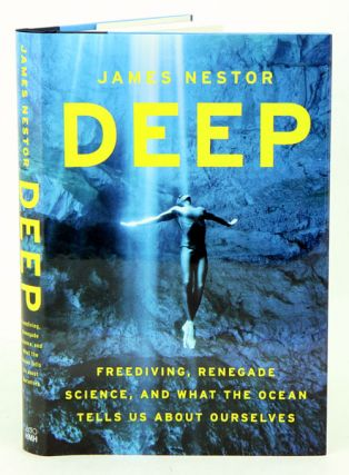 Deep: freediving, renegade science, and what the ocean tells us about ourselves. James Nestor