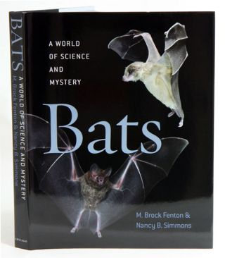Bats: a world of science and mystery. M. Brock Fenton, Nancy B. Simmons.