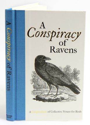 A conspiracy of ravens: a compendium of collective nouns for birds. Samuel Fanous, Thomas Bewick