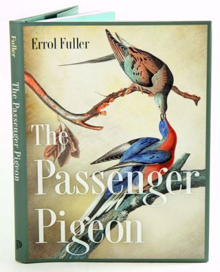 The Passenger pigeon. Errol Fuller