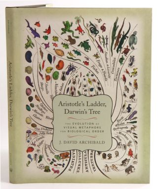 Aristotle's ladder, Darwin's tree: the evolution of visual metaphors for biological order. J. David Archibald.