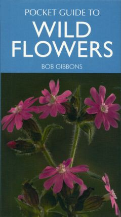 Bloomsbury pocket guide to wild flowers. Bob Gibbons.