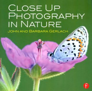 Close up photography in nature. John Gerlach, Barbara Gerlach.