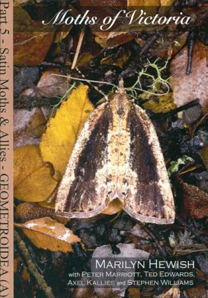 Moths of Victoria: part five, Satin moths and allies, Geometroidea (A). Marilyn Hewish.