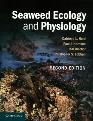Seaweed ecology and physiology. Catriona L. Hurd.