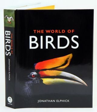 The world of birds. Jonathan Elphick