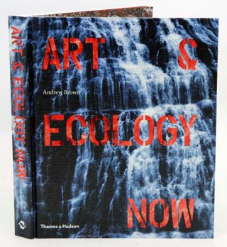 Art and ecology now. Andrew Brown.