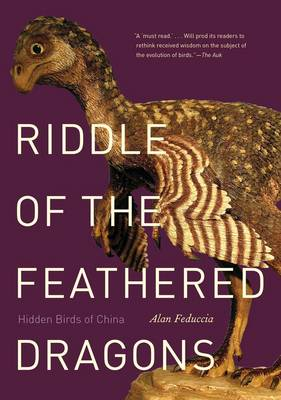 Riddle of the feathered dragons: hidden birds of China.