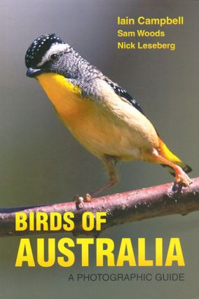 Birds of Australia: a photographic guide. Iain Campbell, Sam Woods, Nick Leseberg