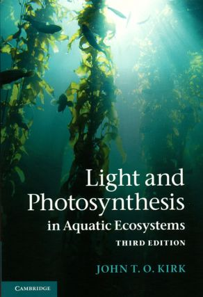 Light and photosynthesis in aquatic ecosystems. John T. O. Kirk