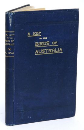 A key to the birds of Australia: with their geographical distribution. Robert Hall