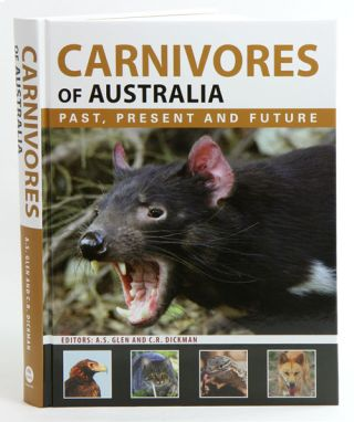 Carnivores of Australia: past, present and future. A. S. Glen, C. R. Dickman
