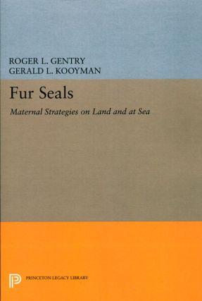 Fur seals: maternal strategies on land and at sea. Roger L.. Gentry, Gerald L. Kooyman