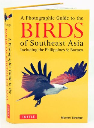 Photographic guide to the birds of Southeast Asia: including Philippines and Borneo. Morten Strange