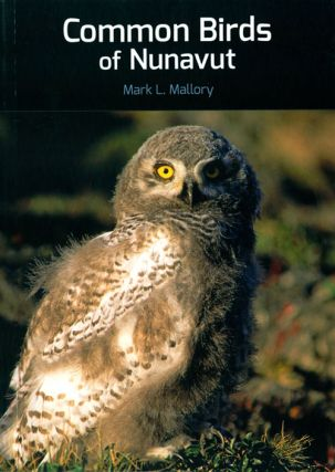 Common birds of Nunavut. Mark L. Mallory