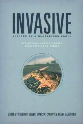 Invasive species in a globalized world: ecological, social, and legal perspectives on policy....