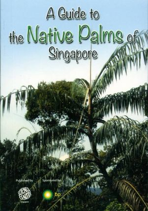A guide to the native palms of Singapore. Adrian HB Loo.