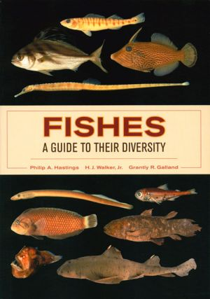Fishes: a guide to their diversity. Philip A. Hastings
