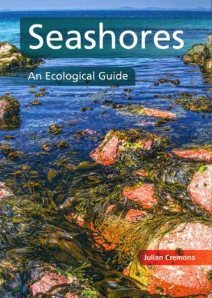 Seashores: an ecological guide. Julian Cremona.
