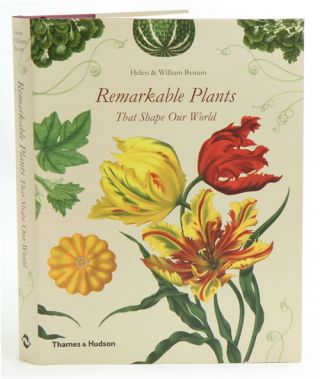 Remarkable plants that shape our world. Helen and Bynum, num