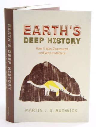 Earth's deep history: how it was discovered and why it matters. Martin J. S. Rudwick.