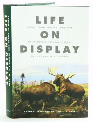 Life on display: revolutionizing US museums of science and natural history in the Twentieth century