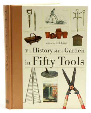 The history of the garden in fifty tools