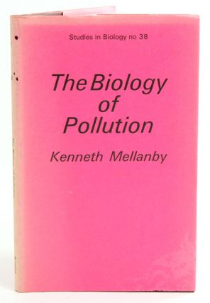 The biology of pollution. Kenneth Mellanby