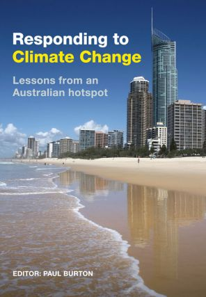 Responding to climate change: lessons from an Australian hotspot. Paul Burton