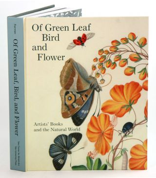 Of green leaf, bird, and flower: artists' books and the natural world. Elisabeth R. Fairman.