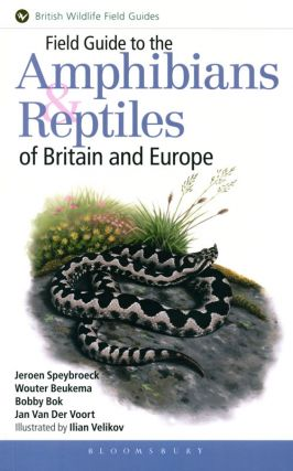 Field guide to the amphibians and reptiles of Britain and Europe. Jeroen Speybroeck.