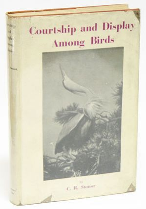 Courtship and display among birds. C. R. Stonor.