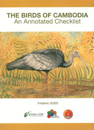 Birds of Cambodia: an annotated checklist. Frederic Goes.