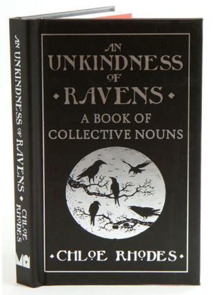An unkindness of ravens: a book of collective nouns. Chloe Rhodes