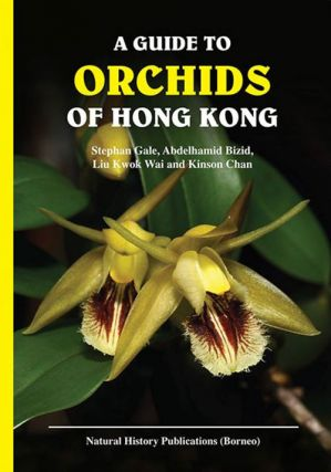 A guide to the orchids of Hong Kong. Stephan Gale.