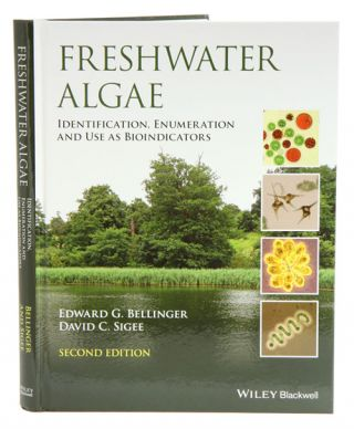 Freshwater algae: identification, enumeration and use as bioindicators. Edward G. Bellinger,...