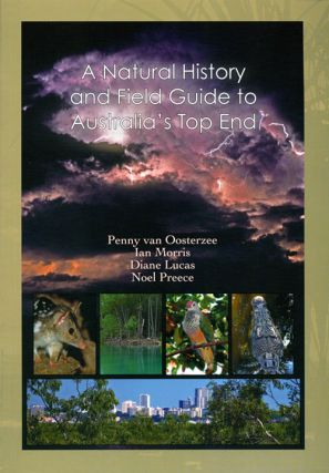 Natural history and field guide to Australia's Top End. Penny van Oosterzee