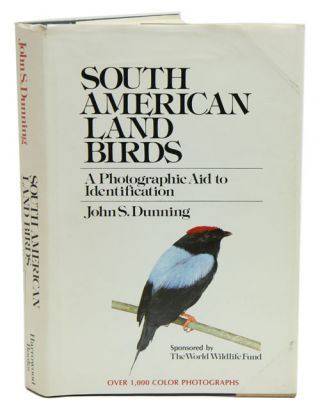 South American birds: a photographic aid to identification. John S. Dunning.