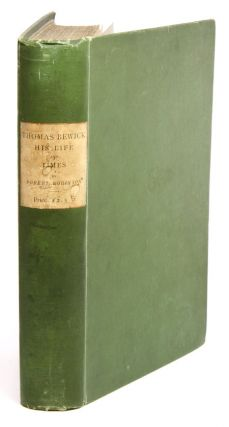 Thomas Bewick: his life and times. Robert Robinson
