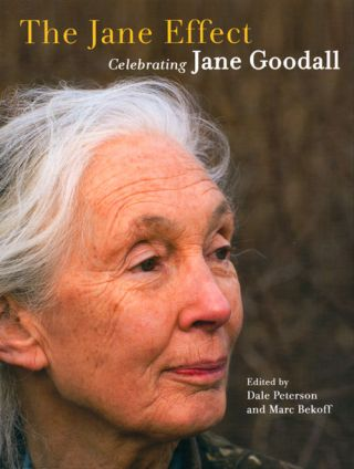 The Jane effect: celebrating Jane Goodall. Dale Peterson, Marc Bekoff