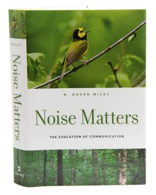 Noise matters: the evolution of communication. R. Haven Wiley