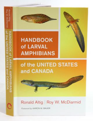 Handbook of larval amphibians of the United States and Canada. Ronald Altig, Roy W. McDiarmid