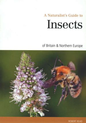 A naturalist's guide to the insects of Britain and Northern Europe. Robert Read.