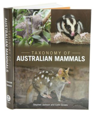Taxonomy of Australian mammals. Stephen Jackson, Colin Groves
